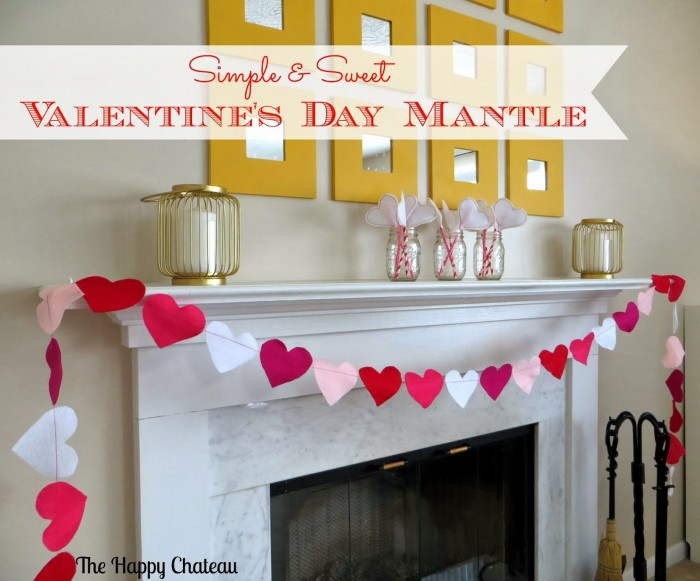Simple & Sweet Valentine's Day Mantle - The Happy Chateau