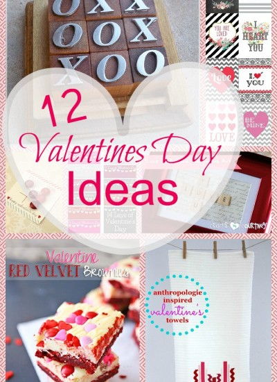 12 Valentines Day Ideas