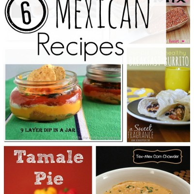 6 Mexican Recipes (Features)