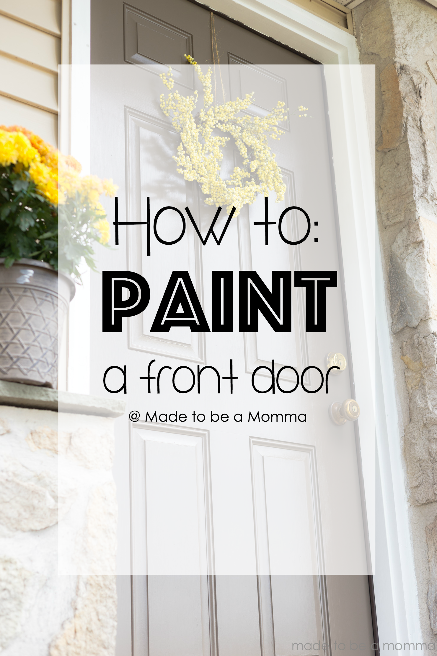 How to Paint a front Door: 5 easy steps at madetobeamomma.com