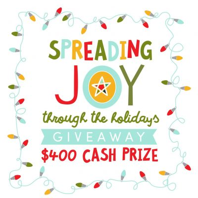 Spread the Joy $400 Cash Giveaway